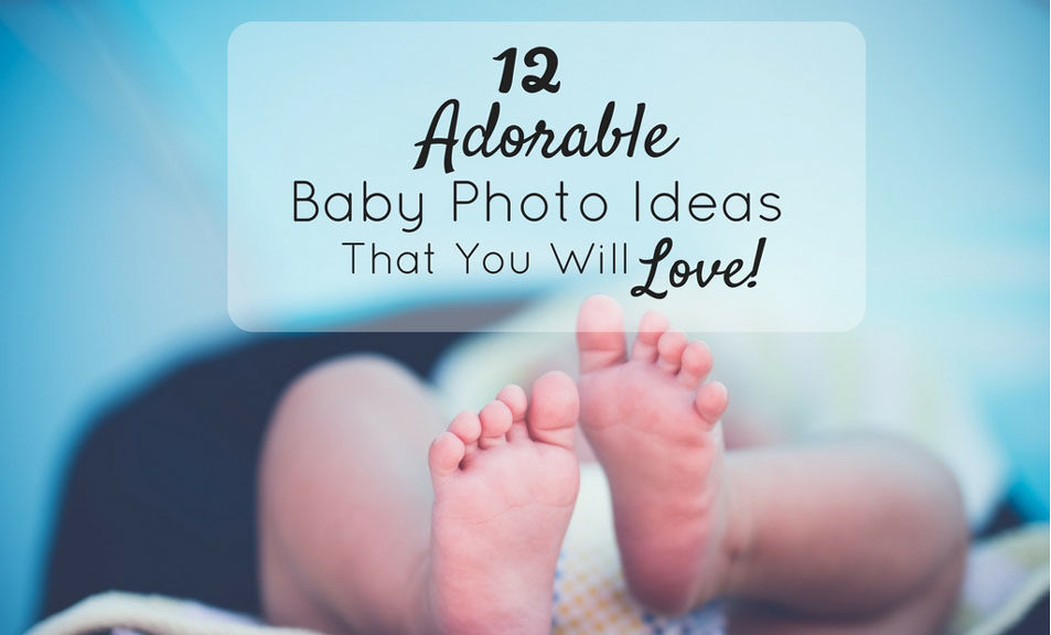adorable baby photo ideas